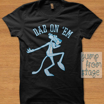 FAST SHIPPING Dab On Em T shirts