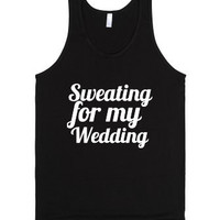 Sweating for my Wedding Tank Top