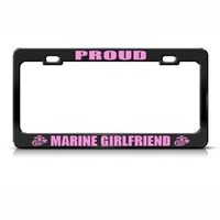 Proud Marine Girlfriend Metal Military License Plate Frame Tag Holder