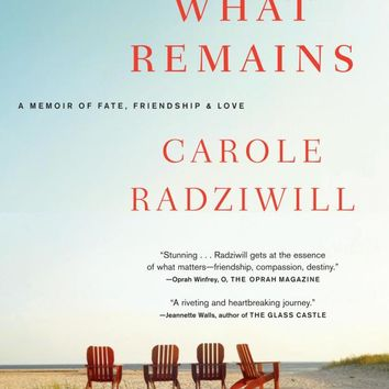 What Remains: A Memoir of Fate, Friendship, and Love Paperback – June 5, 2007