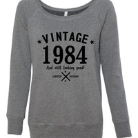 Funtastic Vintage 1984 And Still Looking Good WideNeck Ladies Sweatshirt 31st Birthday Fun Birthday Gift For Mom Sister Daughter 7501