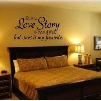 Every love story is beautiful but ours is my favourite,PVC Waterproof Removable Wall Stickers,Wall Art Decals home decor(Size:42cm x 83cm ) = 5987707777