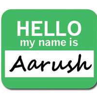 Aarush Hello My Name Is Mouse Pad