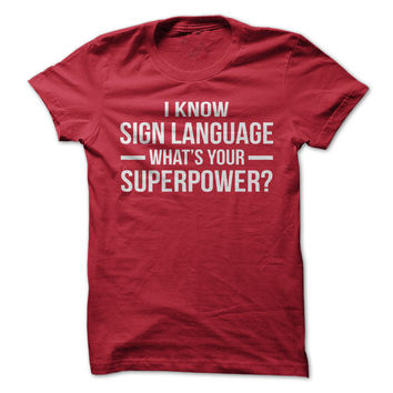I Know Sign Language - On Sale