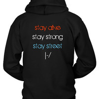 Twenty One Pilots Stay Alive Stay Strong Stay Street Hoodie Two Sided