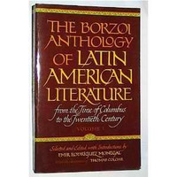 The Borzoi Anthology of Latin American Literature: From the Time of Columbus to the Twentieth Century (Volume I)