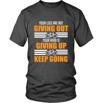 Your Legs Are Not Giving Out - Cycling T-shirt
