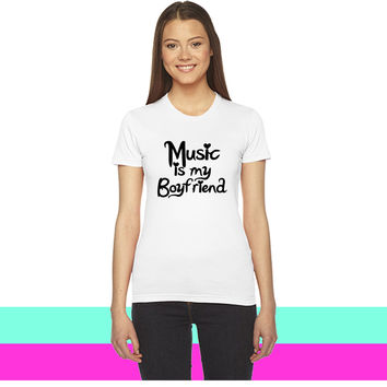 Music is my Boyfriend Vector_ women T-shirt