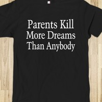 Parents Kill More Dreams