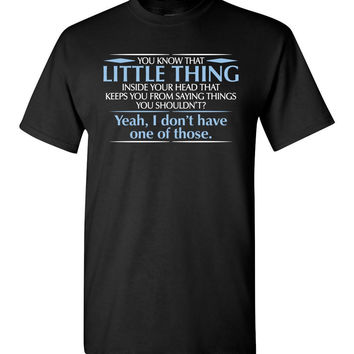 Little Thing Inside Your Head Funny T-Shirt