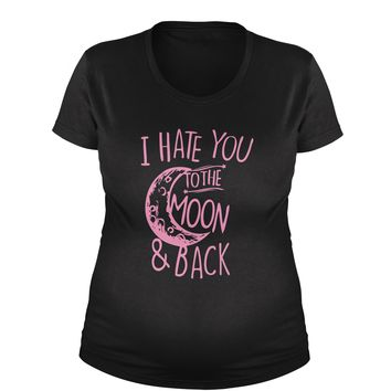 I Hate You To The Moon And Back  Maternity Pregnancy Scoop Neck T-Shirt