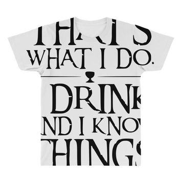 that what i do i drink and i know things All Over Men's T-shirt