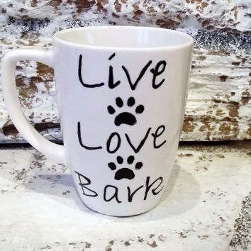 """Gift ideas, pets & pet lovers """"Live Love Bark"""" dog lover, funny, humor, coffee cup mug tea cup, gift vet veterinarian tech, rescue shelter"""