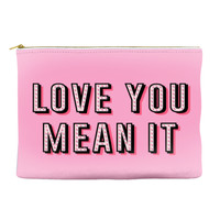 Love You Mean It - Pouch