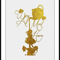 Alice in Wonderland We're All Mad No 2 Here Gold Print