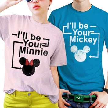 I'll be Your Minnie And Mickey Disney Couples Matching Shirts, Couples T Shirts, Funny Couple Shirts