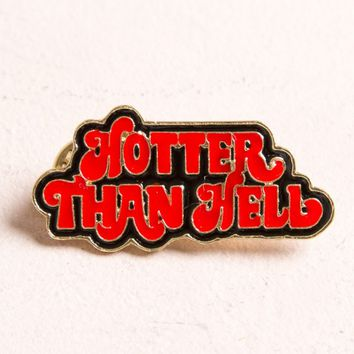 Hotter Than Hell Pin - Accessories