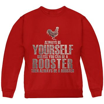 Always Be Yourself Rooster Youth Sweatshirt