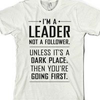 I'm a Leader, Not a Follower (Usually)-Unisex White T-Shirt