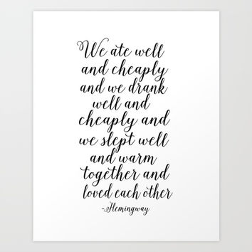 QUOTE, We Ate Well And Cheaply And We Drank Well And Cheaply And Love Each Other,Poems,Friends Gift Art Print by TypoHouse