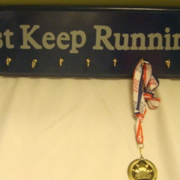 Just Keep Running Hand Painted Sports Medal Holder.  5.00 Each sale goes to The One Fund of Boston Tragedy
