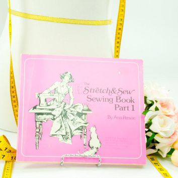 Stretch And Sew Sewing Book Part 1 - Sewing book - Stretch and Sew Pattern - Gift for Her - Seamstress Book - Sewing instruction book
