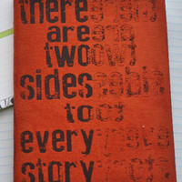 There are Two Sides to Every Story -  Personal Journal,  Blank Book, Journal