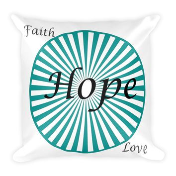 Faith Hope Love Double Sided Square Pillow