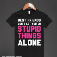 Best Friends Do Stupid Things (Junior)-Female Black T-Shirt