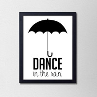 Dance in the Rain. Minimalist Black and White Typography Quote Print. Modern Home Decor. Mud Room Print. Wall Art. Umbrella Art. Rain Quote.