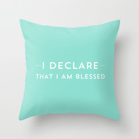 I DECLARE THAT I AM BLESSED Throw Pillow by Allyson Johnson