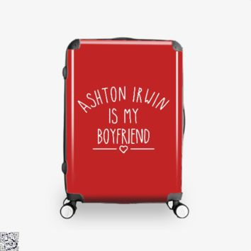 Ashton Irwin Is My Boyfriend, Funny Suitcase