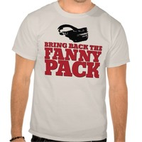 "Funny ""Bring Back the Fanny Pack"" T-Shirt"