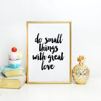 Inspirational Quote,Motivational Print,Office Decor,Life Quote,Positive Quote,Do Small Things With Great Love,Love Printable,Love Poster