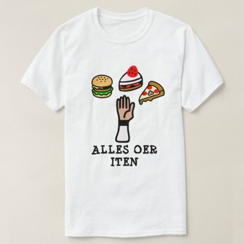 A hand food and Frisian text alles oer iten T-Shirt