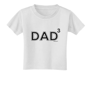 Dad Cubed - Dad of Three Toddler T-Shirt