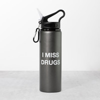 I Miss Drugs Water Bottle | FIREBOX