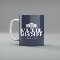 Frank Underwood for President Hail to the Mischief Mug