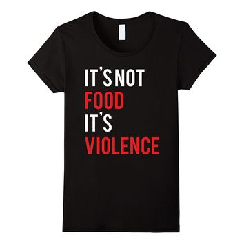 It's Not Food It's Violence Vegan Animal Rights T Shirt Print T-Shirt Women Hipster Harajuku Good Quality Comfortable Soft Tops