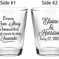 Wedding Favors 144 Personalized 1.5oz Glass Shot Glasses Every Love Story is Beautiful but Ours is My Favorite New 2015 2016 Wedding Designs