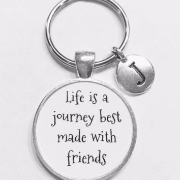 Choose Initial, Life Is A Journey Best Friend Friends Gift Keychain