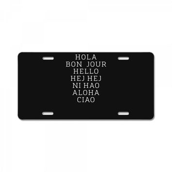 hello 7 languages hola bonjour ni hao chinese french italian License Plate