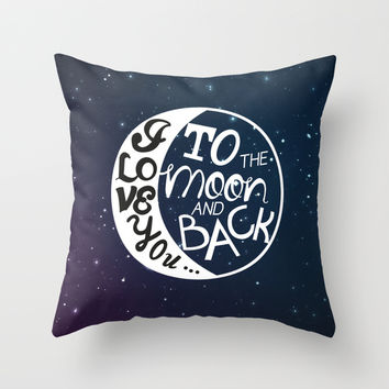 I LOVE YOU to the MOON and BACK! Throw Pillow by Raeuberstochter
