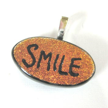 Dichroic Glass Pendant Slider, Hand Etched Smile Pendant Orange Happy - Triumph  by mysassyglass