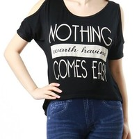 "Womens ""Nothing worth having Comes Easy"" Printed Open Shoulder Ladies Top"