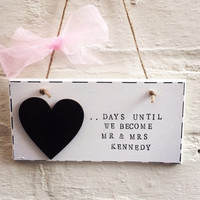 Wedding countdown plaque, engagment gift, love, bride to be, hanging plaque, wall plaque