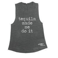 Tequila Made Me Do It, Womens Muscle Tank, Wide Arm Opening Tank, Sleeveless Tank Top, Tequila Tank Top, Brunch Tank, Womens Workout Top
