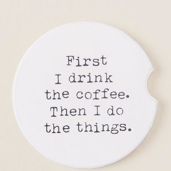Drink Coffee Do Things Coaster
