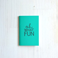 Small Notebook: Oh What Fun, Teal, Inspire, Bright, Hipster, Favor, Fun, Party, Unique, Inspiration Notebook, Gift, Journal, Notebook, KK49