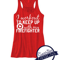 FIREFIGHTER I workout to keep up with my Ladies/Womens tank top